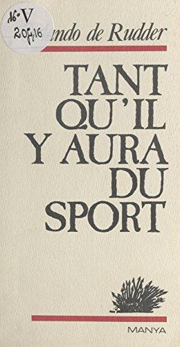 Tant qu'il y aura du sport (Philippiques) par Orlando de Rudder