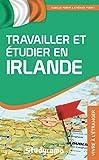 Travailler et étudier en Irlande