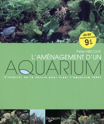 L'amnagement d'un aquarium : S'inspirer de la nature pour crer l'aquarium idal