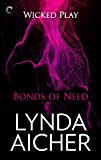 Bonds of Need: Book Two of Wicked Play (English Edition)