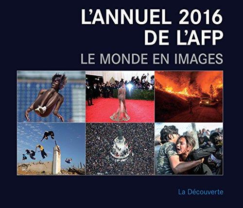 L'annuel 2016 de l'AFP par AGENCE FRANCE PRESSE (AFP)
