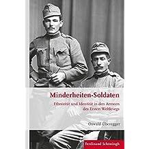Minderheiten-Soldaten: Ethnizität und Identität in den Armeen des Ersten Weltkriegs (Krieg in der Geschichte)