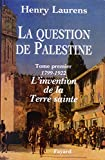 La question de Palestine, tome 1 - 1799-1921