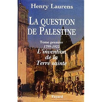 La question de Palestine, tome 1 : 1799-1921