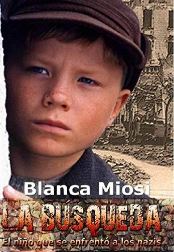 La Búsqueda, el niño que se enfrentó a los nazis por Blanca Miosi