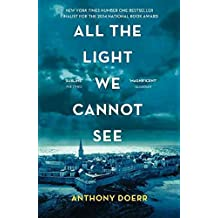 [(All the Light We Cannot See)] [Author: Anthony Doerr] published on (May, 2015)