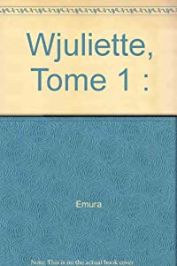 Wjuliette Edition simple Tome 1