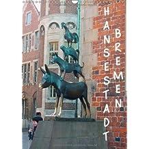 Hansestadt Bremen (Wandkalender 2014 DIN A3 hoch): Hansestadt Bremen (Monatskalender, 14 Seiten)