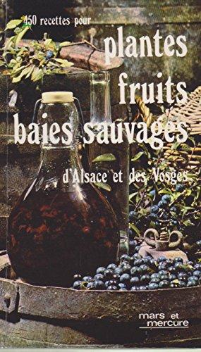 Plantes, fruits, baies sauvages d'Alsace et des Vosges