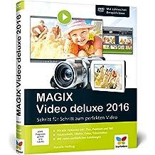 MAGIX Video deluxe 2016: Das Buch zur Software. Schritt für Schritt zum perfekten Video - für alle Versionen inkl. Plus, Premium und 360