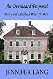 #10: An Overheard Proposal: Darcy and Elizabeth What If? #13