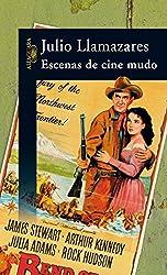 Escenas de cine mudo by Julio Llamazares (2006-05-06)