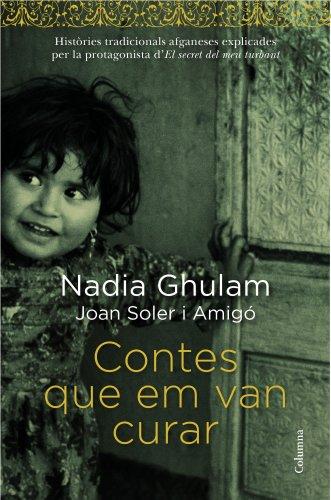 Contes que em van curar: Històries tradicionals afganeses explicades per la protagonista d'El secret del meu turbant. (Clàssica) (Catalan Edition)