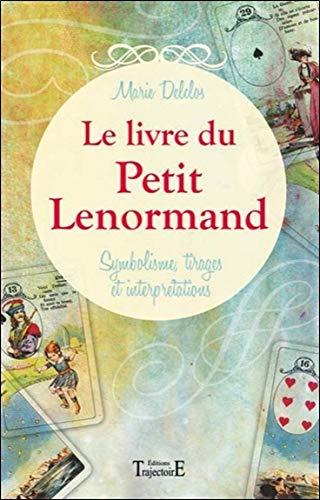Le livre du Petit Lenormand - Symbolisme, tirages et interprétations