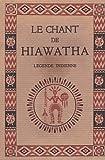 le chant de hiawatha d apr?s les l?gendes peaux rouges recueillies par r w longfellow