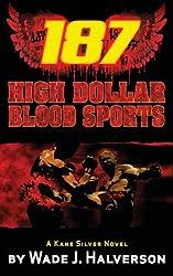 187 High Dollar Blood Sports