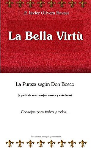 La bella virtù: (a partir de sus consejos, sueños y anécdotas)