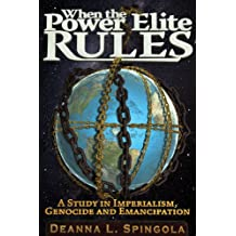 When the Power Elite Rules: A Study in Imperialism, Genocide and Emancipation