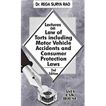 Lectures on Law of Torts incluiding Motor vehicle Accidents and Consumer Protection Laws