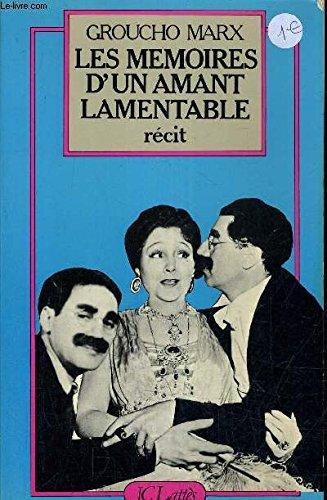 MEMOIRES D'UN AMANT LAMENTABLE par Groucho Marx