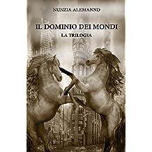 Il Dominio dei Mondi - LA TRILOGIA: THE GOLDEN EDITION (Cofanetto | L'Egemonia del Drago | L'Angelo Nero | Il Mistero del Manoscritto) Saga fantasy | Thriller | Dark fantasy