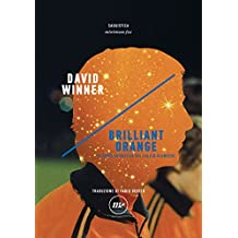Brilliant Orange: Il genio nevrotico del calcio olandese