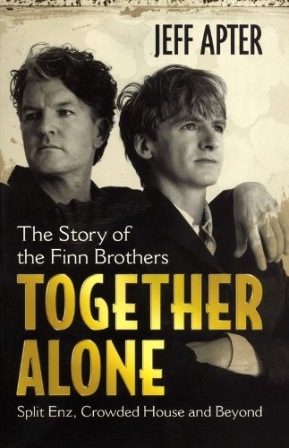 the-story-of-the-finn-brothers-together-alone-split-enz-crowded-house-and-beyond