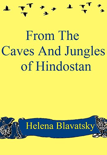 From The Caves And Jungles of Hindostan (illustrated) (English Edition)
