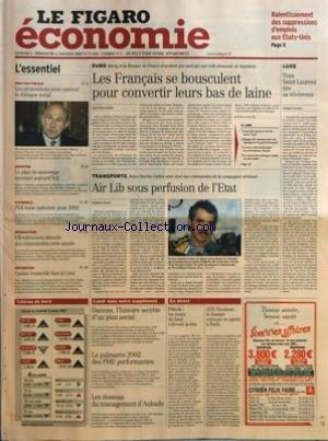 FIGARO ECONOMIE (LE) [No 17856] du 06/01/2002 - RALENTISSEMENT DES SUPPRESSIONS D'EMPLOIS AUX ETATS-UNIS FONCTION PUBLIQUE - LES PROPOSITIONS POUR RANIMER LE DIALOGUE SOCIAL - ARGENTINE - LE PLAN DE SAUVETAGE ANNONCE AUJOURD'HUI - AUTOMOBILE - PSA RESTE OPTIMISTE POUR 2002 - AERONAUTIQUE - EFFONDREMENT ATTENDU DES COMMANDES CETTE ANNEE - DISTRIBUTION - CASINO IMPAVIDE FACE A CORA - LES FRANCAIS SE BOUSCULENT POUR CONVERTIR LEURS BAS DE LAINE PAR JEAN-PIERRE ROBIN NOUVELLE EPREUVE DU FEU POUR par Collectif