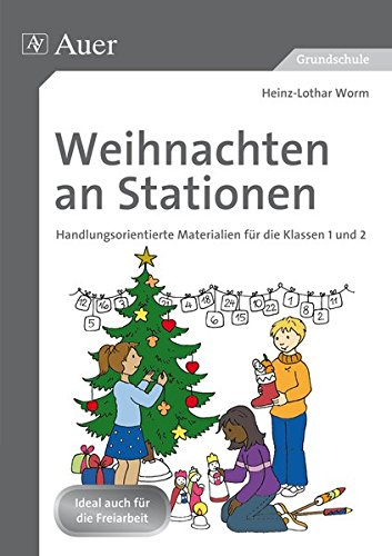 Weihnachten an Stationen 1-2: Handlungsorientierte Materialien für die Klassen 1 und 2