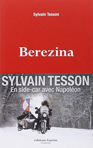 Berezina | Tesson, Sylvain (1972-....,). Auteur