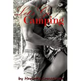 Let's Go Camping: Adventurous City Girl Sandra's Outdoor Adventure Gets Natural When Mountain Man Brandon Shares His Monster Inside (English Edition)