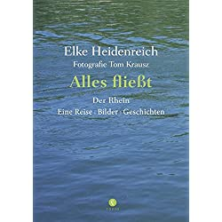 Alles fließt: Der Rhein Eine Reise | Bilder | Geschichten