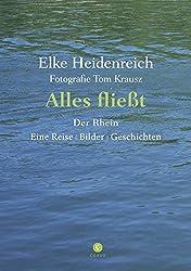 Alles fließt: Der Rhein Eine Reise   Bilder   Geschichten
