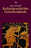 Kulturgeschichte Griechenlands - Egon Friedell