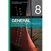 Reeds Vol 8 General Engineering Knowledge for Marine Engineers (Reed's Marine Engineering and Technology)