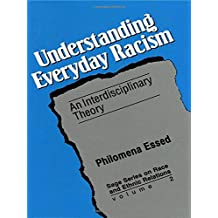 Understanding Everyday Racism: An Interdisciplinary Theory (SAGE Series on Race and Ethnic Relations): An Interdisciplinary Study
