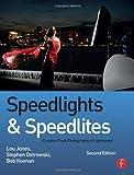Speedlights & Speedlites: Creative Flash Photography at Lightspeed, Second Edition by Jones, Lou, Keenan, Bob, Ostrowski, Steve (2013) Paperback