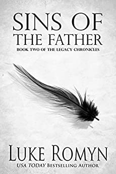 Sins of the Father (The Legacy Chronicles Book 2) by [Romyn, Luke]