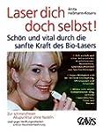 Laser Dich doch selbst!: Schön und vi...