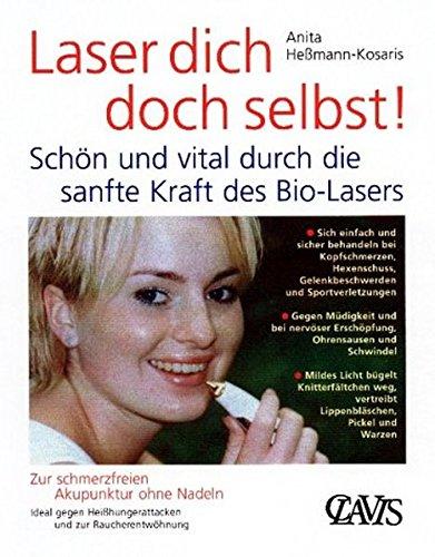 Preisvergleich Produktbild Laser Dich doch selbst!: Schön und vital durch die sanfte Kraft des Bio-Lasers