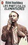 Les particules élémentaires - J'ai lu - 2005 - J'ai lu - 01/01/2005