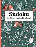 Sudoku - 600 Rätsel medium bis schwer 1 - David Badger
