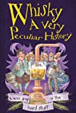 Whisky, A Very Peculiar History (Cherished Library)