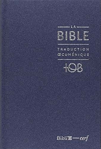 La Bible TOB : Traduction oecuménique avec introductions, notes essentielles, glossaire, Reliure rigide, Couverture balacron bleu nuit