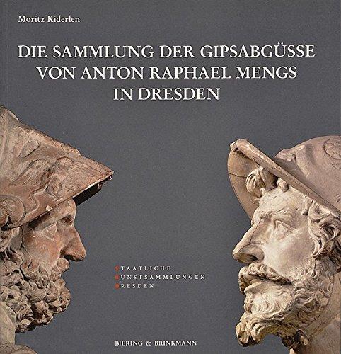 Die Sammlung der Gipsabgüsse von Anton Raphael Mengs in Dresden