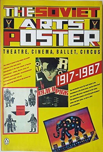 The Soviet Arts Poster: Theatre, Cinema, Ballet, Circus -