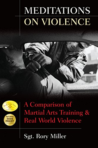 Meditations on Violence: A Comparison of Martial Arts Training & Real World Violence (English Edition)