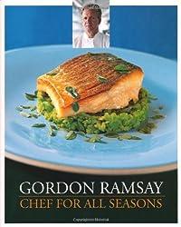 Gordon Ramsay Chef for All Seasons by Gordon Ramsay (2010-07-02)
