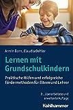 Lernen mit Grundschulkindern: Praktische Hilfen und erfolgreiche Fördermethoden für Eltern und Lehrer